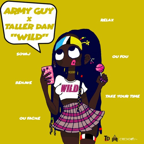 Army Guy X Taller Dan - Wild (Soca 2020)