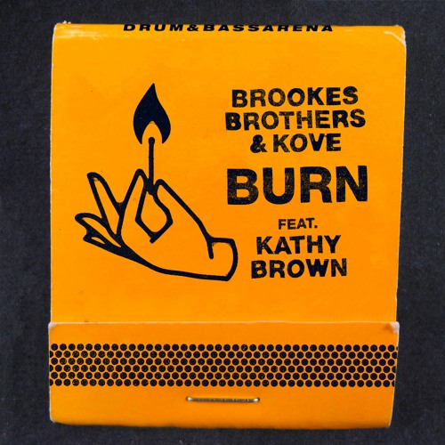 Brookes Brothers & Kove - Burn feat Kathy Brown