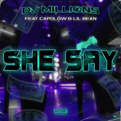 She Say Ft. Capolow & Lil Bean
