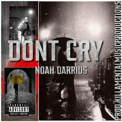 """Don't Cry """"Radio Version"""" Produced by (KillaMental Music Productions)"""