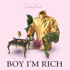 Vicentxiii - Boy  Im Rich