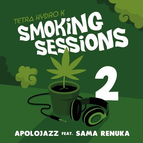 Smoking Sessions 02 - Apolojazz -  Feat Sama Renuka