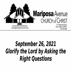 2021-09-26 - Glorify The Lord By Asking The Right Questions - Nathan Franson