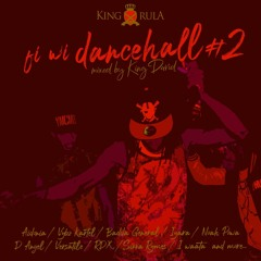KING RULA DRIPTAPE - FI WI DANCEHALL # 2