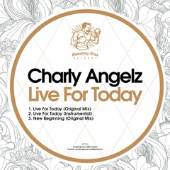 CHARLY ANGELZ - Live For Today [ST174] 9th July 2021
