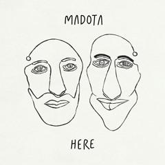 Madota | Here