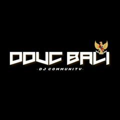 DDUC ATTACK BOSS!! Dj AryaRaja™ [DDUC BALI✓]