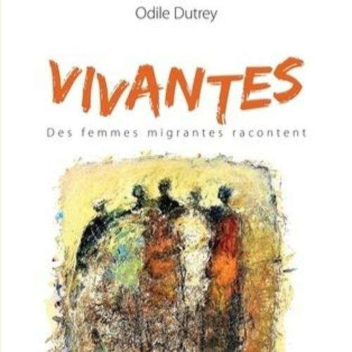 Extrait de Vivantes d'Odile Dutrey lu par Isabelle Desmero