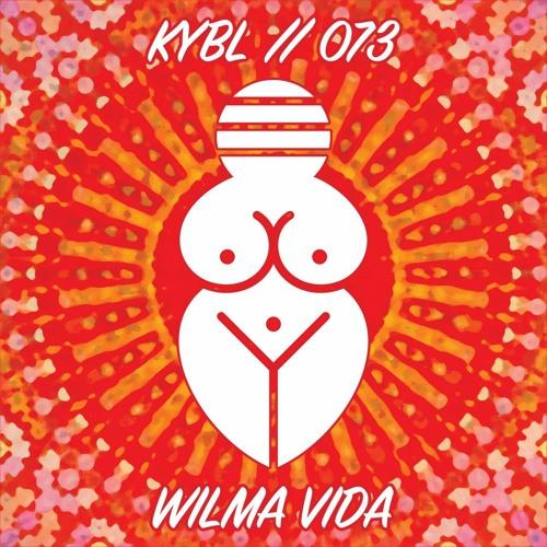 KYBL 073 // Wilma Vida