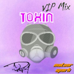 MeteorSpark - Toxin (VIP Mix)