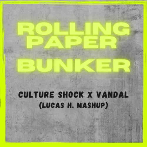 Culture Shock X Vandal - Rolling Paper Bunker ( Lucas H. Mashup)