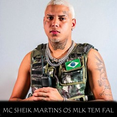 MTG OS MLK TEM FAL OS ALEMÃO SABE SE BROTAR PASSA MAL MC SHEIK MARTINS [DJ EUBER PROD] 2021