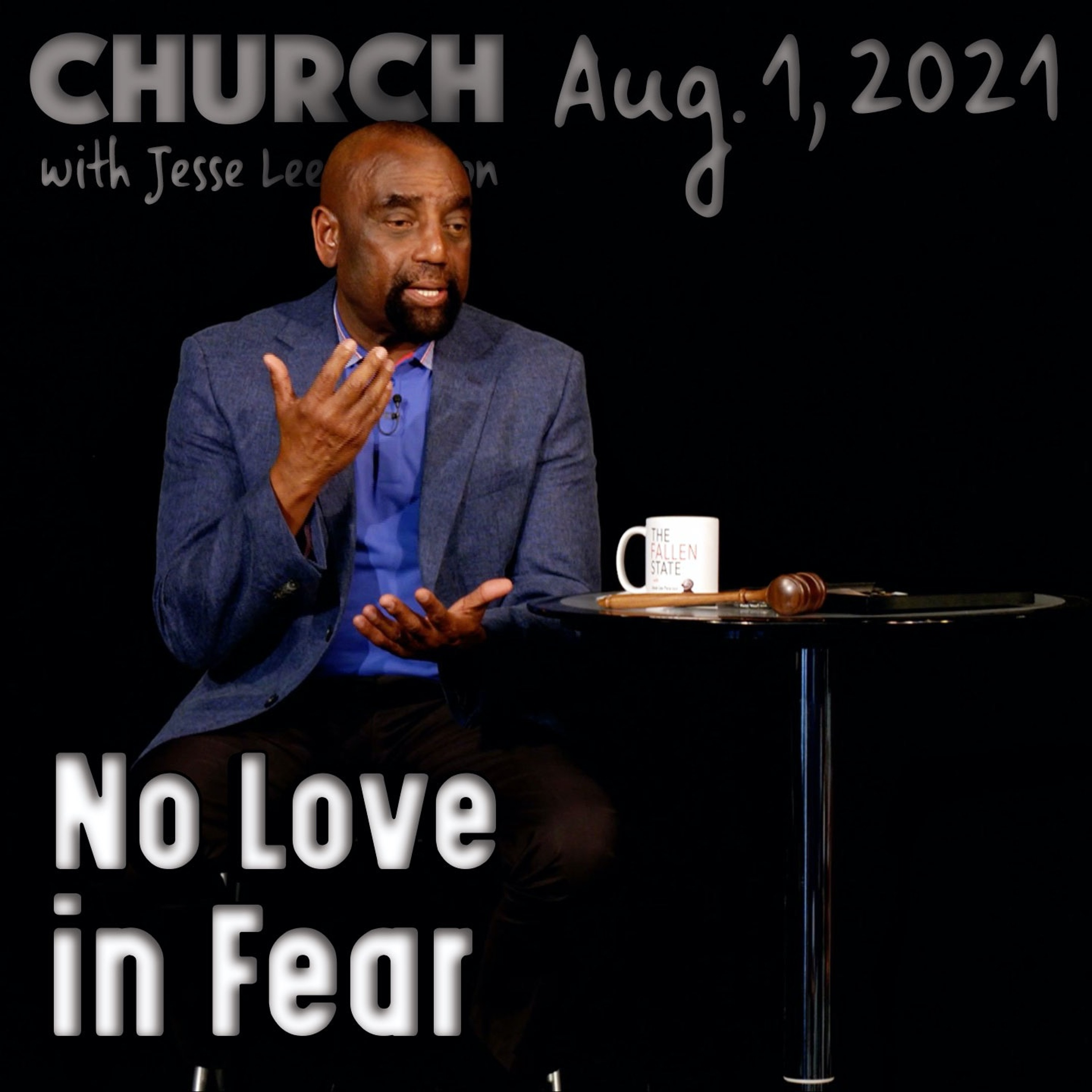 08/01/21 No Love, No God with Fear (Church)