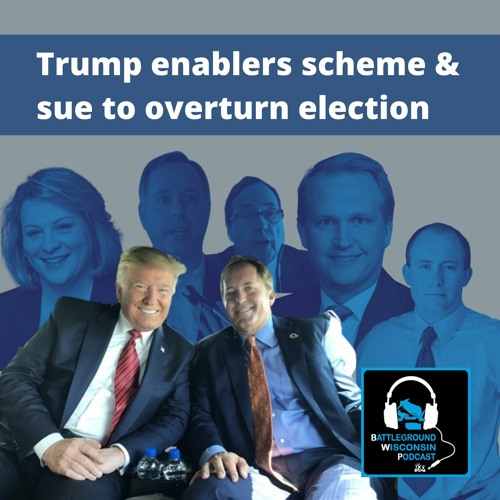 Trump enablers scheme & sue to overturn election
