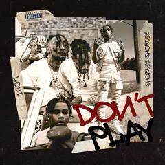 Don't Play (feat. Shordie Shordie)