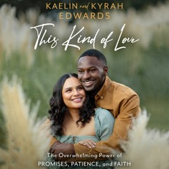 This Kind Of Love by Kaelin and Kyrah Edwards Read by Authors - Audiobook Excerpt