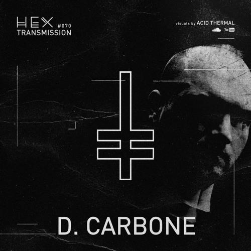 HEX Transmission #070 - D. Carbone