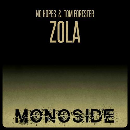 No Hopes & Tom Forester - ZOLA // MS151