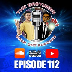 The Brothers Geek Out Podcast Episode 112 - George Floyd - Rest In Power
