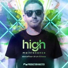 Production Master - High Maintenance - Dancefloor Drum & Bass