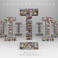 Toolroom Vaults Vol. 1 - Mixed by Matt Smallwood