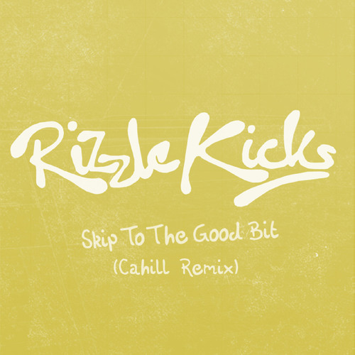 Skip To The Good Bit (Cahill Remix)