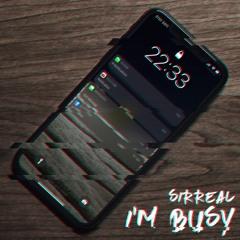 Sirreal- I'm Busy