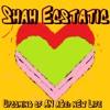 "Shah Ecstatic - Upcoming of AN aGe: nEw Life ""debut-cd"""