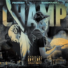 CHAMP FT. BANDMANRILL (PRODUCED BY. DefBeats)