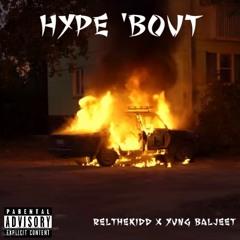 Hype 'Bout ft. Yung Baljeet (prod. by AurahBeats)
