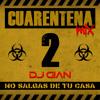 DJ GIAN - Cuarentena Mix 2 (5 Horas) Portada del disco