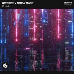 Sikdope X Dux N Bass - Brave(Acid Applejack Remix)