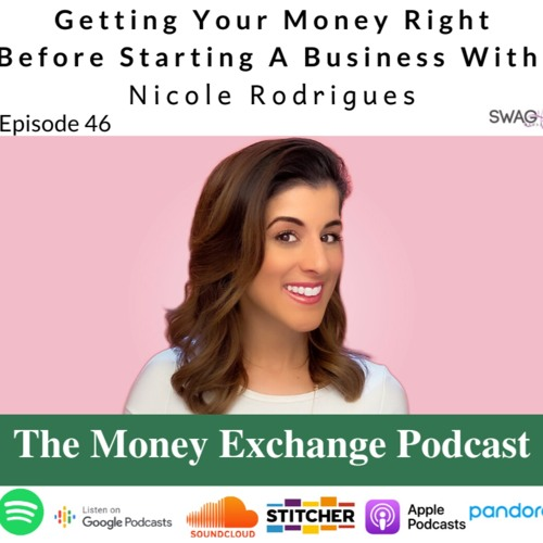 Getting Your Money Right Before Starting a Business  - Eps. 46