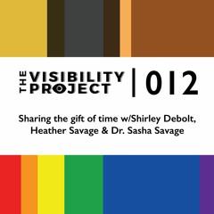 012 - Sharing the gift of time w/Shirley Debolt, Heather Savage & Dr. Sasha Savage