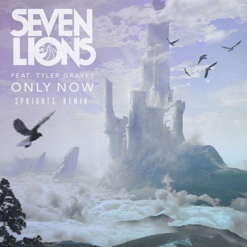 Only Now Feat.Tyler Graves (SprightS Remix)