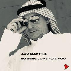 Abu Elektra - Nothing Love For You