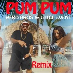 [ 98 Bpm ]  Afro Bros X Iski - Pum Pum (Dj Ice Event Remix)