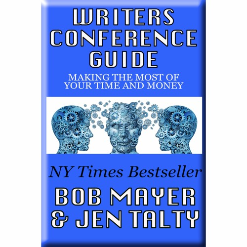 Writer's Conference Guide: Getting The Most of Your Time and Money (Write it Forward)
