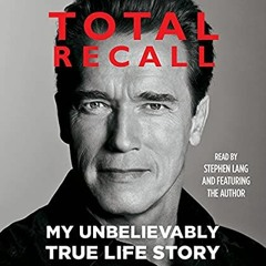 [BOOK] Total Recall: My Unbelievably True Life Story (Ebook pdf)