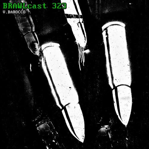 BRAWLcast 323 / V.Barocco
