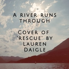A cover of 'Rescue' by Lauren Daigle