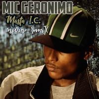 Mic Geronimo - Masta I.C. remiX