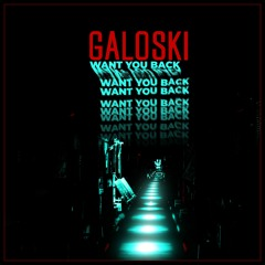 Galoski - Want You Back