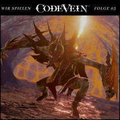 Code Vein #03: Die Königin und der Jäger