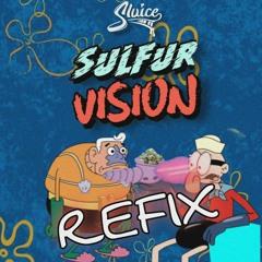 SLUICE - SULFUR VISION FLOW VIP (REFIX)[FREE DL]