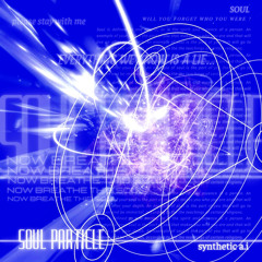 SYNTHETIC A.I - SOUL PARTICLE