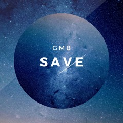 """Save"" - GMB"
