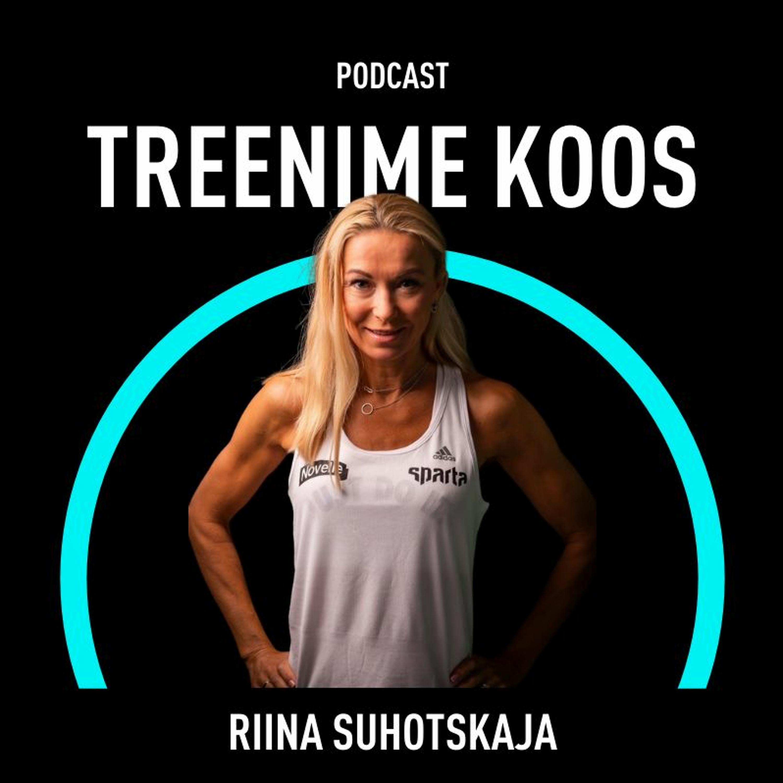 """""""Treenime koos!"""" 8. Riina Suhotskaja, 30 aastat trennilaval: """"See on olnud puhas lõbu!"""""""