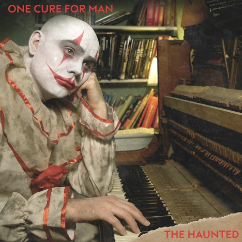 ONE CURE FOR MAN - The Haunted