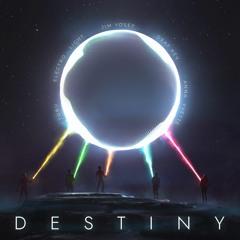 Jim Yosef, Electro-Light, Anna Yvette, Deaf Kev & Tobu - Destiny